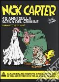 Nick Carter. 40 anni sulla scena del crimine art vari a