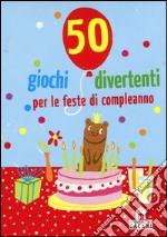 50 giochi divertenti per le feste di compleanno. Carte articolo per la scrittura