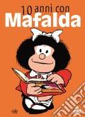 10 anni con Mafalda art vari a