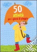 50 attività per i giorni di pioggia. Carte articolo per la scrittura di Kawamura Yayo; Berger Nicola