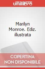 Marilyn Monroe. Ediz. illustrata articolo per la scrittura di De La Hoz Cindy