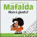Non è giusto! La piccola filosofia di Mafalda articolo per la scrittura di Quino