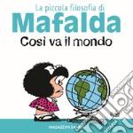 Così va il mondo. La piccola filosofia di Mafalda. Ediz. illustrata articolo per la scrittura di Quino