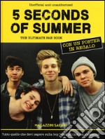 5 Seconds of Summer. The ultimate fan book. Unofficial and unauthorized. Con poster articolo per la scrittura