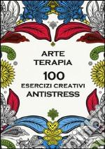Arte terapia. 100 esercizi creativi antistress articolo per la scrittura