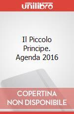 Il Piccolo Principe. Agenda 2016 articolo per la scrittura