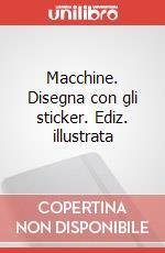 Macchine. Disegna con gli sticker. Ediz. illustrata articolo per la scrittura