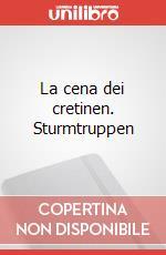 La cena dei cretinen. Sturmtruppen articolo per la scrittura di Bonvi