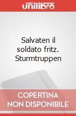 Salvaten il soldato fritz. Sturmtruppen articolo per la scrittura di Bonvi
