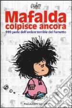 Mafalda colpisce ancora. 999 perle dell'«enfant terrible» del fumetto articolo per la scrittura di Quino