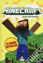 Come divertirsi con Minecraft. Ediz. illustrata articolo per la scrittura di López Echeverría Ignacio