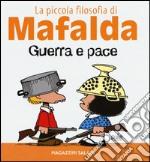 Guerra e pace. La piccola filosofia di Mafalda articolo per la scrittura di Quino