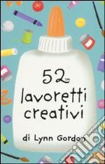 52 lavoretti creativi. Carte articolo per la scrittura di Gordon Lynn