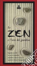 Lo zen e l'arte del giardino. Con gadget articolo per la scrittura di Seveso M. (cur.)