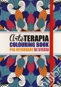 Arte terapia. Colouring book per ritrovare se stessi art vari a