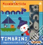 Timbrini. Imparare con l'arte. Piccolo artista. Ediz. illustrata. Con gadget articolo per la scrittura