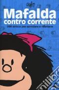 Mafalda controcorrente. 999 strisce per sorridere e riflettere art vari a