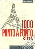 Città. 1000 punto a punto art vari a