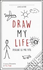Draw my life. Disegno la mia vita articolo per la scrittura