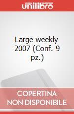 Large weekly 2007 (Conf. 9 pz.) articolo per la scrittura di Moleskine