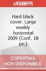 Hard black cover. Large weekly horizontal 2009 (Conf. 18 pz.) articolo per la scrittura di Moleskine
