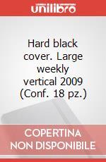 Hard black cover. Large weekly vertical 2009 (Conf. 18 pz.) articolo per la scrittura di Moleskine
