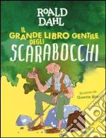 Il grande libro gentile degli scarabocchi. Ediz. a colori articolo per la scrittura di Dahl Roald