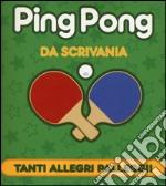 Ping pong da scrivania. Con gadget articolo per la scrittura di Stone Chris