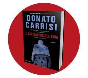 Si intitola IL CACCIATORE DEL BUIO lo stupefacente nuovo thriller di Carrisi!