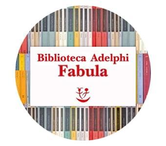Le Collane Biblioteca Adelphi & Fabula in promozione!
