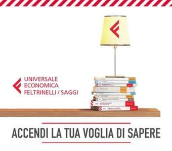 Promozione SAGGI Feltrinelli - Accendi la tua voglia di sapere!