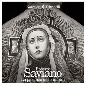 Il nuovo romanzo di Saviano. Sono bambini, stanno arrivando e vogliono tutto!