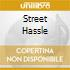 STREET HASSLE