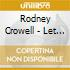 Rodney Crowell - Let The Picture Paint Itsel