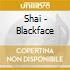 Shai - Blackface