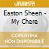 Easton Sheen - My Chere
