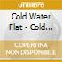Cold Water Flat - Cold Water Flat