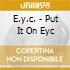 E.y.c. - Put It On Eyc