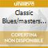 CLASSIC BLUES/MASTERS COLLECTION
