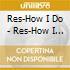 Res-How I Do - Res-How I Do