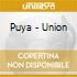 Puya - Union