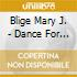 Blige Mary J. - Dance For Me