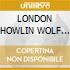 LONDON HOWLIN WOLF SESSION/Deluxe Ed