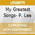 MY GREATEST SONGS- P. LEE