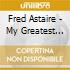 MY GREATEST SONGS-F. ASTAIRE