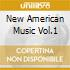 NEW AMERICAN MUSIC VOL.1