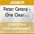 Peter Cetera - One Clear Voice