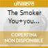 THE SMOKER YOU+YOU CAN'TARGUE(2CD)