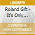 Gift Roland - It'S Only Money
