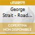 George Strait - Road Less Traveled